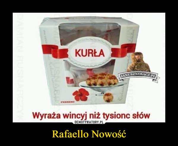 Rafaello Nowość –
