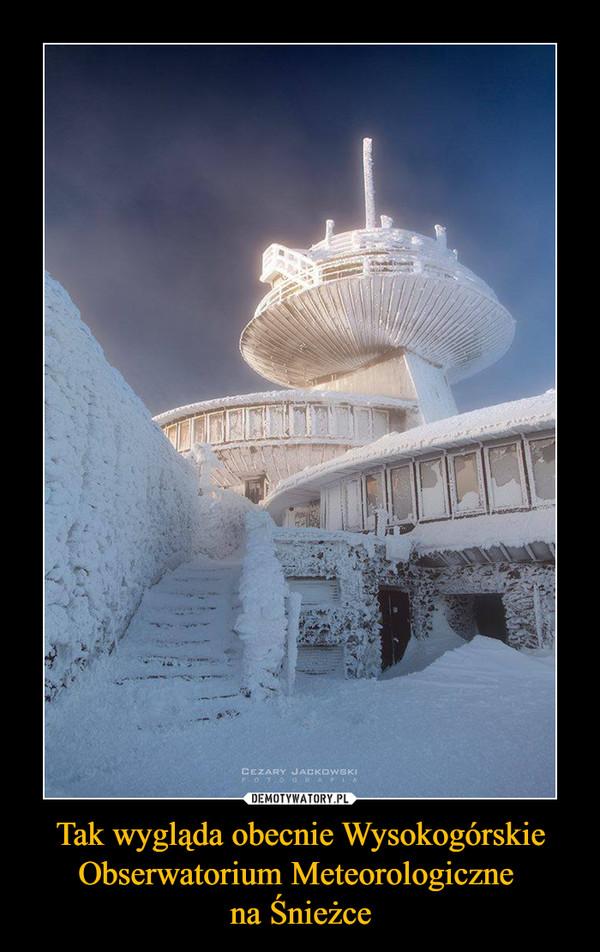 Tak wygląda obecnie Wysokogórskie Obserwatorium Meteorologiczne na Śnieżce –