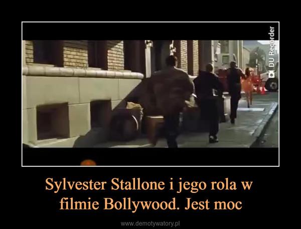Sylvester Stallone i jego rola w filmie Bollywood. Jest moc –