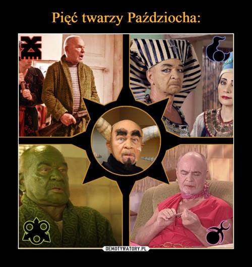 Pięć twarzy Paździocha: