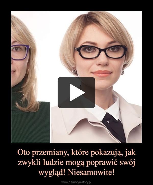 Oto przemiany, które pokazują, jak zwykli ludzie mogą poprawić swój wygląd! Niesamowite! –