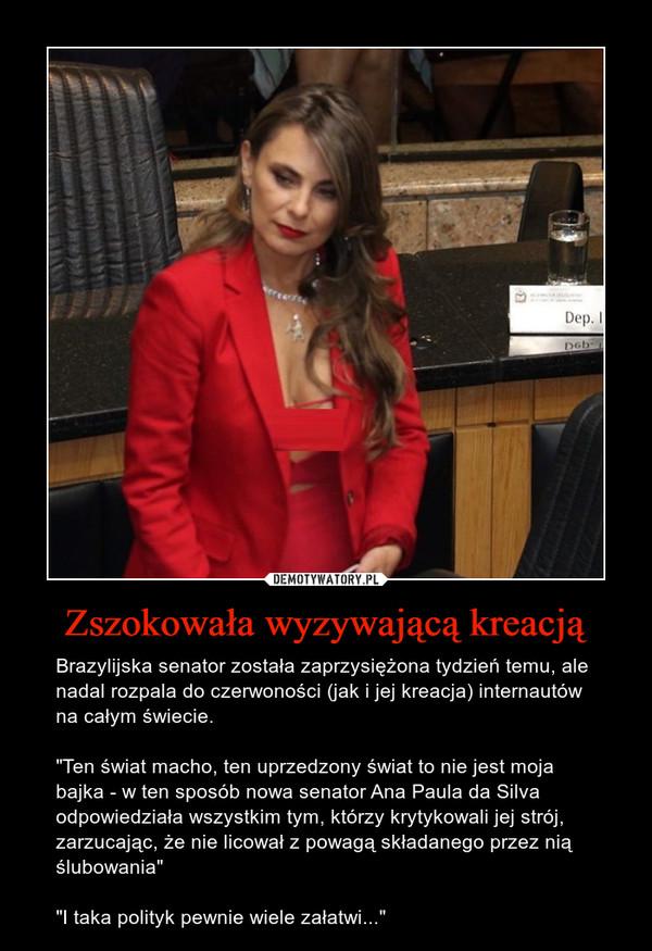 """Zszokowała wyzywającą kreacją – Brazylijska senator została zaprzysiężona tydzień temu, ale nadal rozpala do czerwoności (jak i jej kreacja) internautów na całym świecie.""""Ten świat macho, ten uprzedzony świat to nie jest moja bajka - w ten sposób nowa senator Ana Paula da Silva odpowiedziała wszystkim tym, którzy krytykowali jej strój, zarzucając, że nie licował z powagą składanego przez nią ślubowania""""""""I taka polityk pewnie wiele załatwi..."""""""