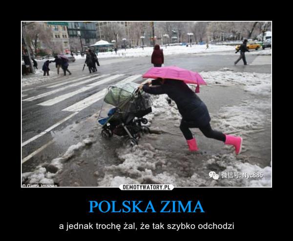 POLSKA ZIMA – a jednak trochę żal, że tak szybko odchodzi