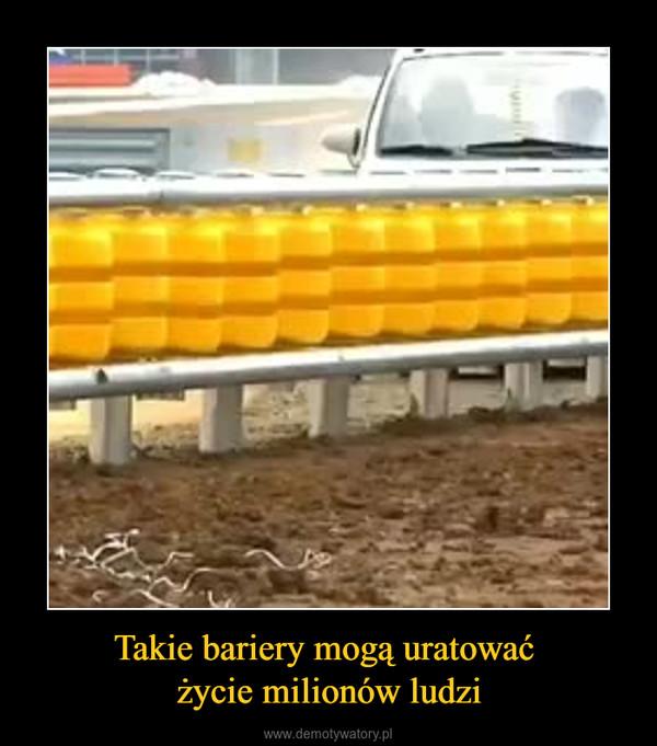 Takie bariery mogą uratować życie milionów ludzi –