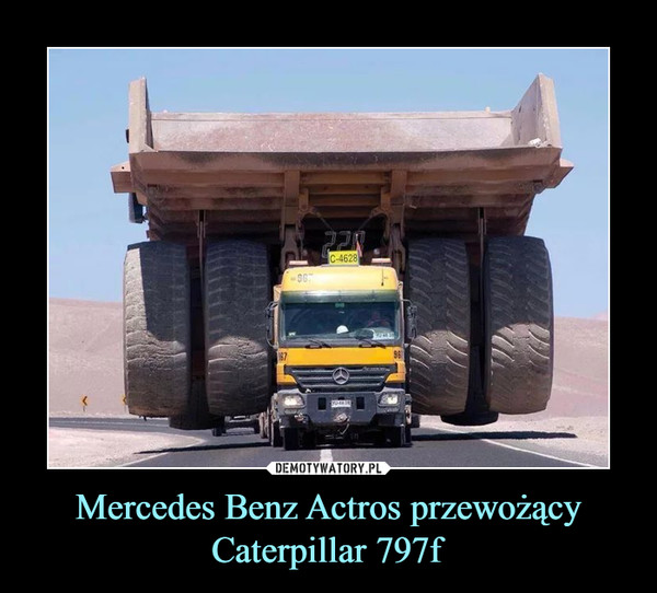 Mercedes Benz Actros przewożący Caterpillar 797f –