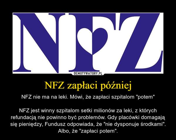 NFZ zapłaci później