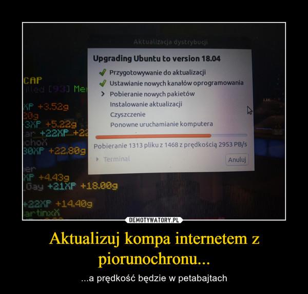 Aktualizuj kompa internetem z piorunochronu... – ...a prędkość będzie w petabajtach