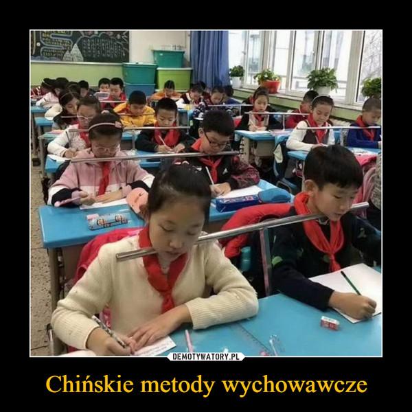 Chińskie metody wychowawcze –
