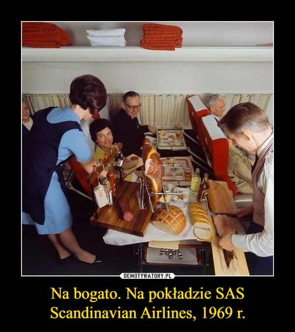 Na bogato. Na pokładzie SAS Scandinavian Airlines, 1969 r. –
