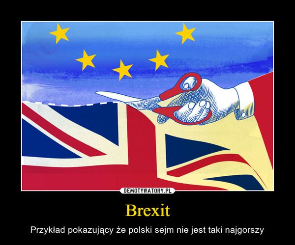 Brexit – Przykład pokazujący że polski sejm nie jest taki najgorszy