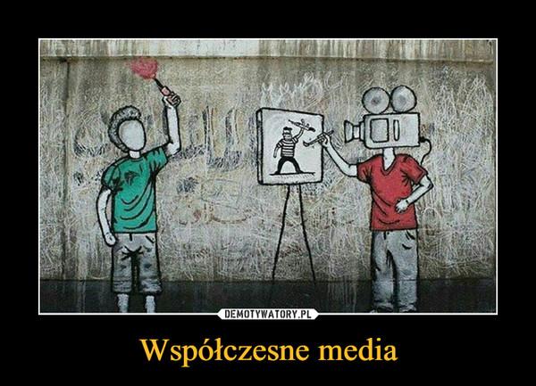 Współczesne media –