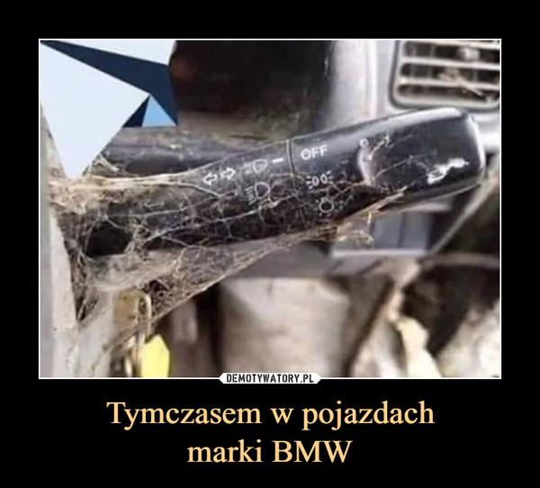 Tymczasem w pojazdachmarki BMW –