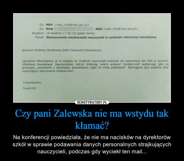 Czy pani Zalewska nie ma wstydu tak kłamać? – Na konferencji powiedziała, że nie ma nacisków na dyrektorów szkół w sprawie podawania danych personalnych strajkujących nauczycieli, podczas gdy wyciekł ten mail...