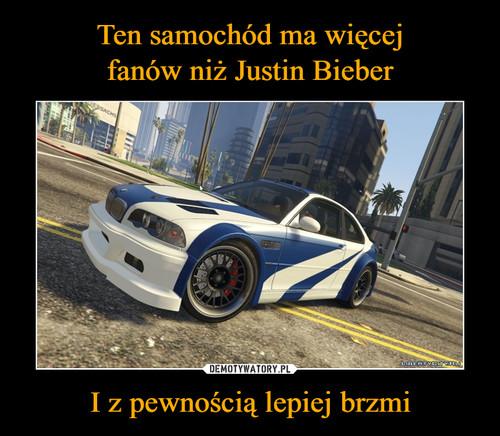 Ten samochód ma więcej fanów niż Justin Bieber I z pewnością lepiej brzmi