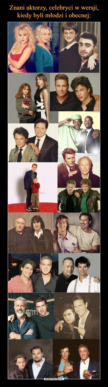 Znani aktorzy, celebryci w wersji, kiedy byli młodzi i obecnej: