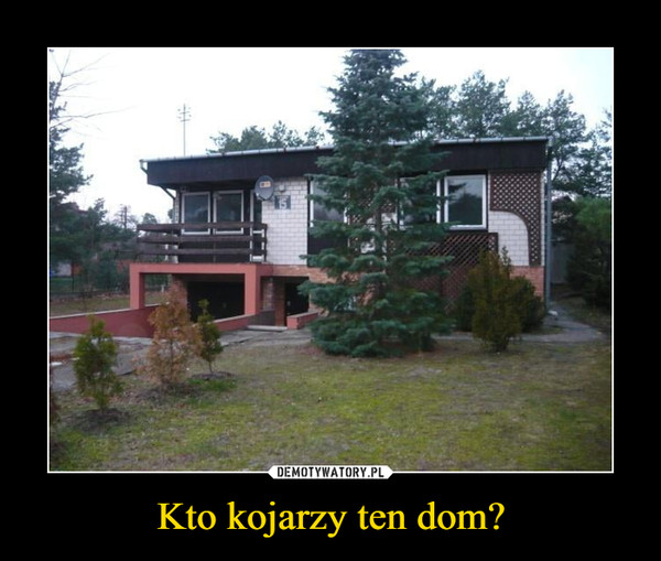Kto kojarzy ten dom? –