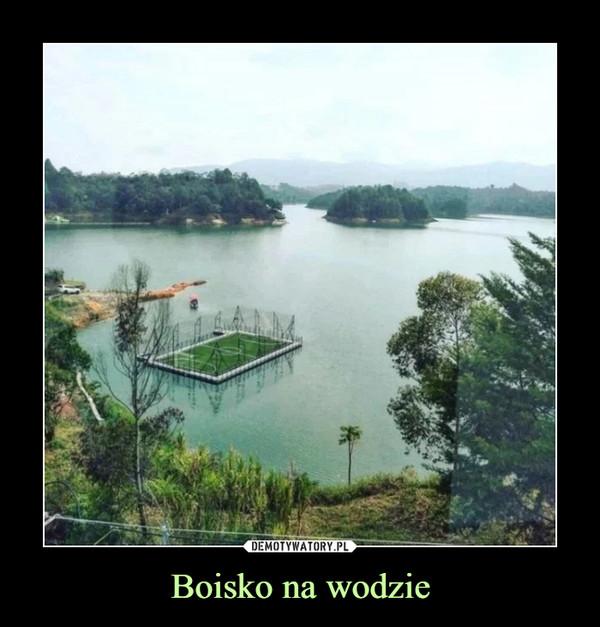 Boisko na wodzie –
