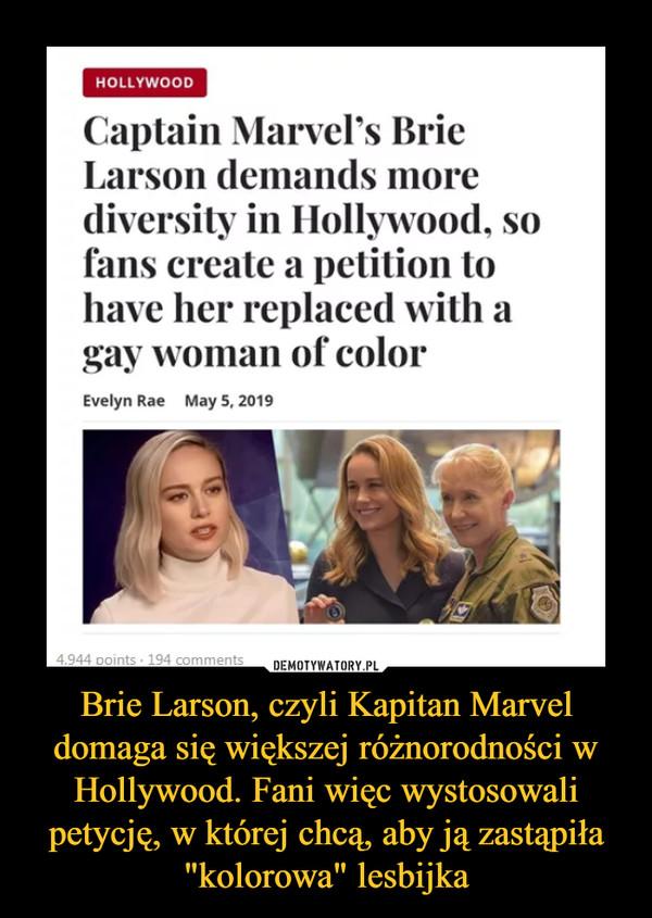 """Brie Larson, czyli Kapitan Marvel domaga się większej różnorodności w Hollywood. Fani więc wystosowali petycję, w której chcą, aby ją zastąpiła """"kolorowa"""" lesbijka –"""