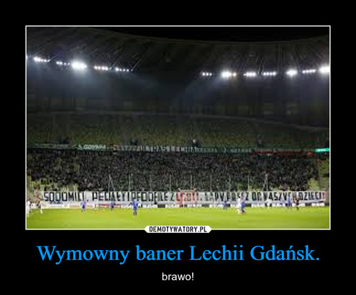 Wymowny baner Lechii Gdańsk.