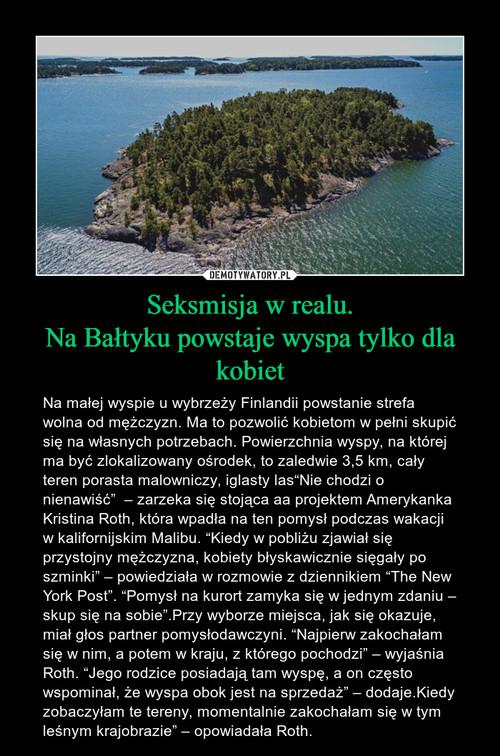 Seksmisja w realu. Na Bałtyku powstaje wyspa tylko dla kobiet
