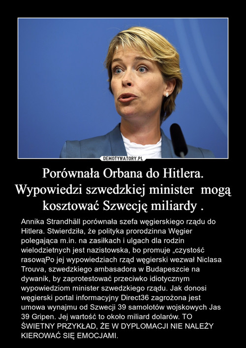 Porównała Orbana do Hitlera. Wypowiedzi szwedzkiej minister  mogą kosztować Szwecję miliardy .