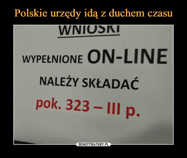 –  WNIOSKIWYPEŁNIONE ON-LINE NALEŻY SKŁADAĆpok. 323 - III p.