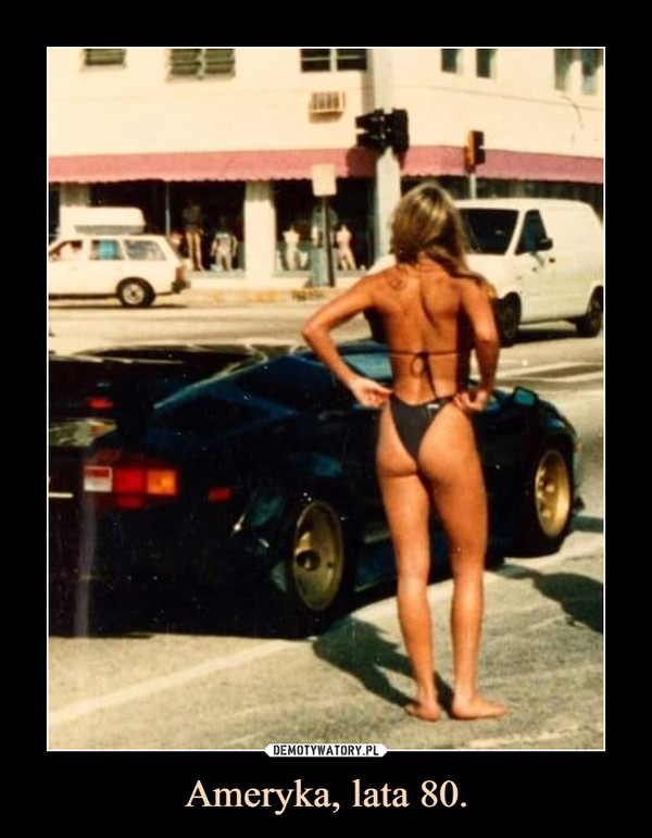 Ameryka, lata 80. –