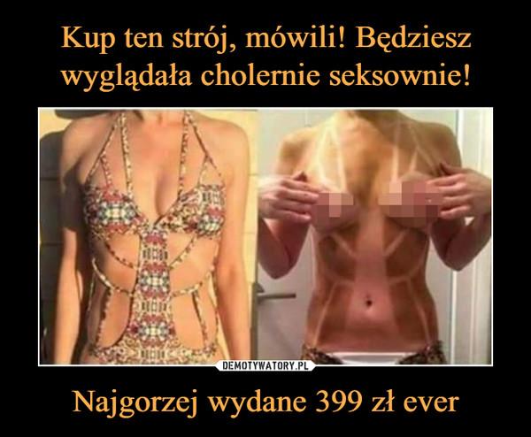 Najgorzej wydane 399 zł ever –