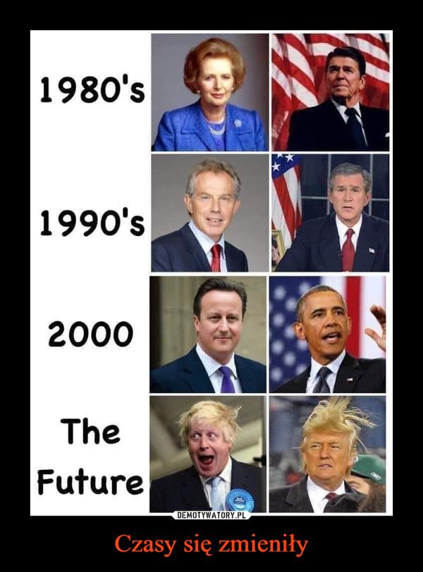 Czasy się zmieniły –