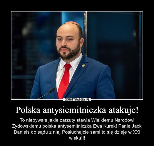 Polska antysiemitniczka atakuje!
