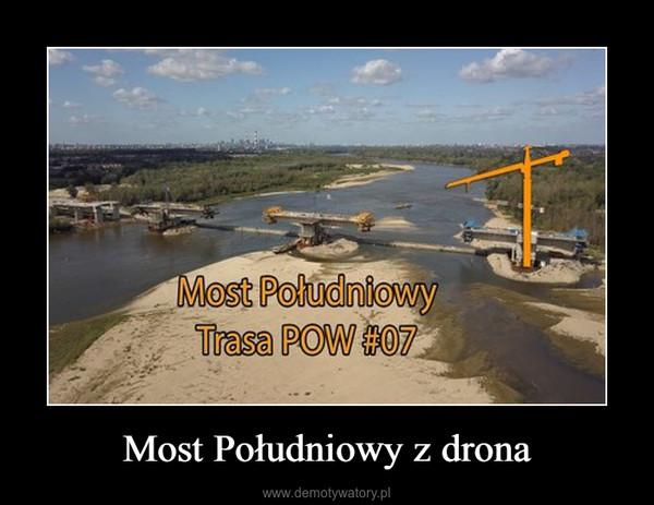 Most Południowy z drona –