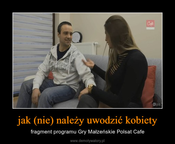 jak (nie) należy uwodzić kobiety – fragment programu Gry Małzeńskie Polsat Cafe