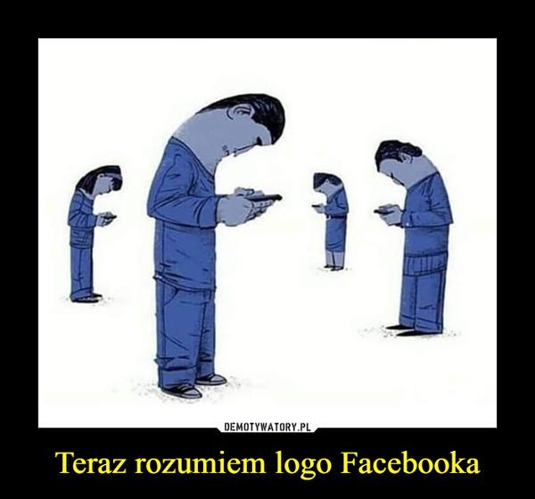 Teraz rozumiem logo Facebooka –