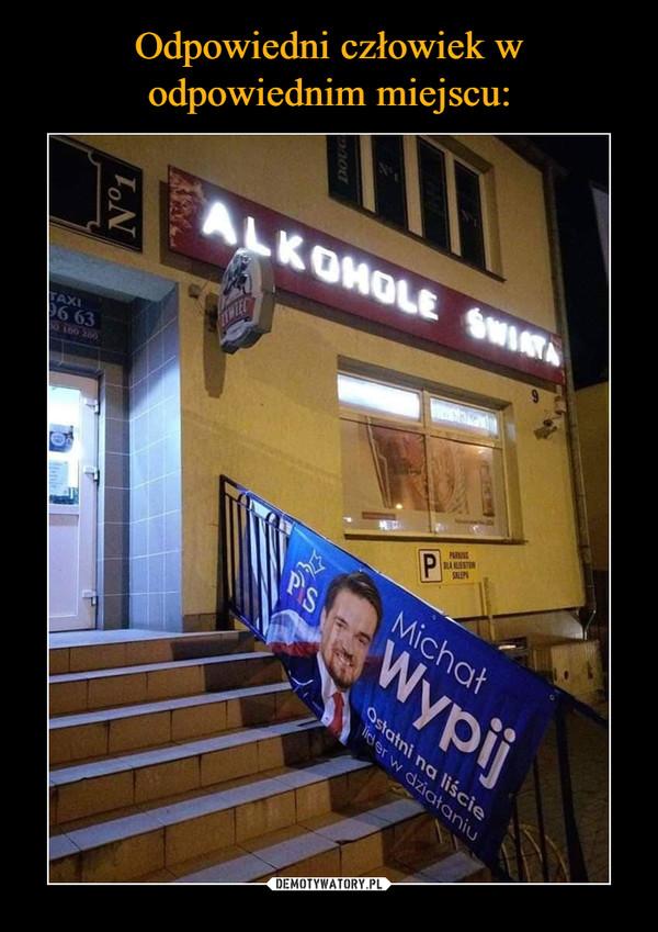 –  Michał WypijOstatni na liście, lider w działaniu