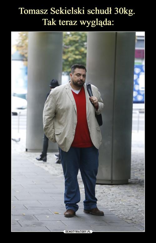 Tomasz Sekielski schudł 30kg.  Tak teraz wygląda: