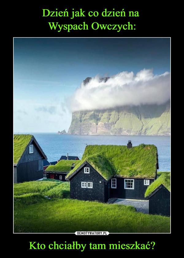 Kto chciałby tam mieszkać? –