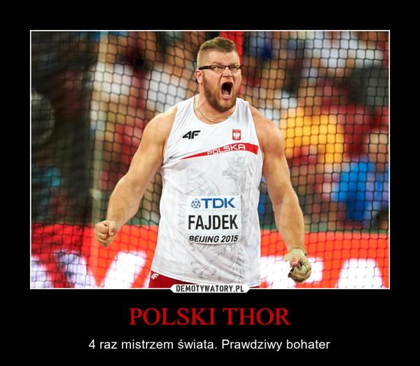 POLSKI THOR – 4 raz mistrzem świata. Prawdziwy bohater