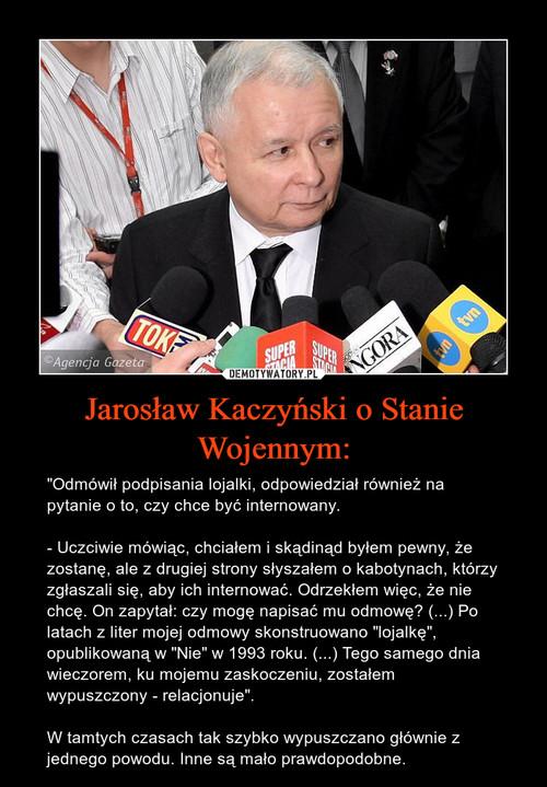 Jarosław Kaczyński o Stanie Wojennym: