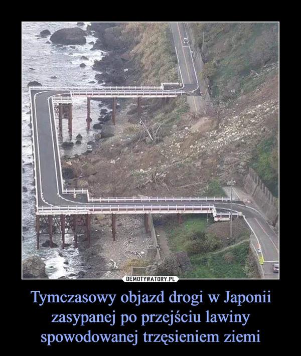 Tymczasowy objazd drogi w Japonii zasypanej po przejściu lawiny spowodowanej trzęsieniem ziemi –