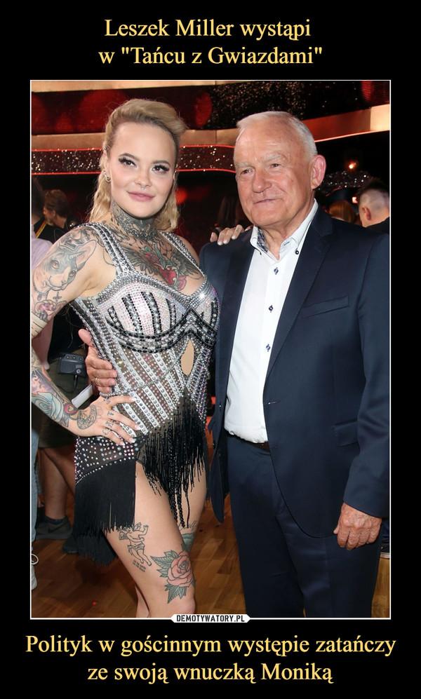 Polityk w gościnnym występie zatańczy ze swoją wnuczką Moniką –