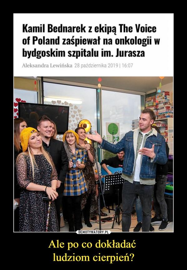 Ale po co dokładać ludziom cierpień? –  Kamil Bednarek z ekipą The Voiceof Poland zaśpiewał na onkologii wbydgoskim szpitalu im. JuraszaAleksandra Lewińska 28 października 2019 116:07