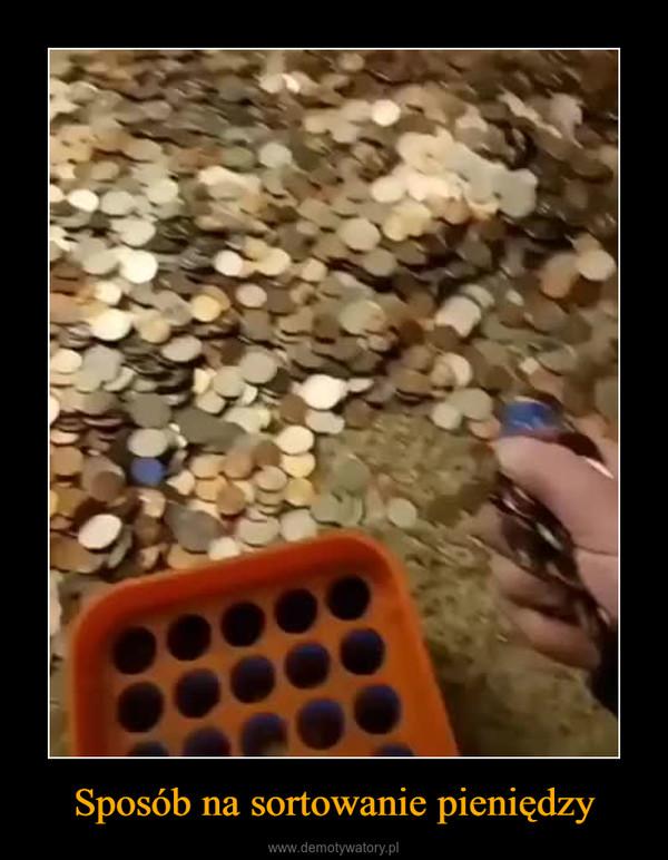 Sposób na sortowanie pieniędzy –