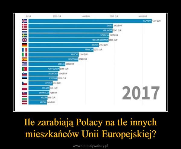 Ile zarabiają Polacy na tle innych mieszkańców Unii Europejskiej? –