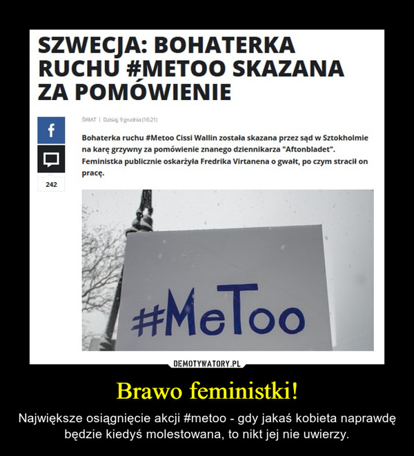 Brawo feministki! – Największe osiągnięcie akcji #metoo - gdy jakaś kobieta naprawdę będzie kiedyś molestowana, to nikt jej nie uwierzy.