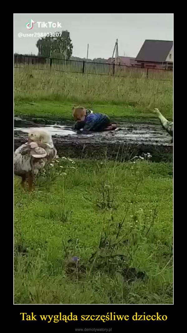 Tak wygląda szczęśliwe dziecko –