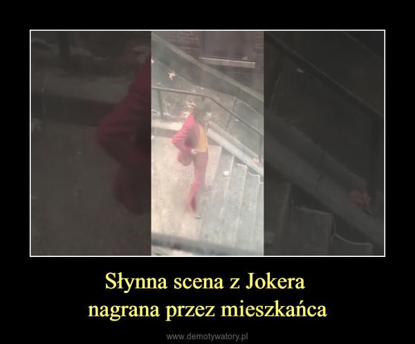 Słynna scena z Jokera nagrana przez mieszkańca –