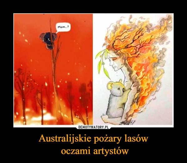 Australijskie pożary lasów oczami artystów –