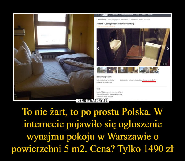 To nie żart, to po prostu Polska. W internecie pojawiło się ogłoszenie wynajmu pokoju w Warszawie o powierzchni 5 m2. Cena? Tylko 1490 zł –