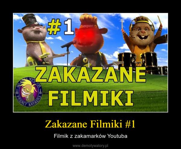 Zakazane Filmiki #1 – Filmik z zakamarków Youtuba