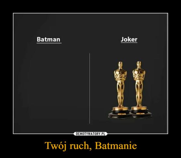 Twój ruch, Batmanie –  Batman Joker